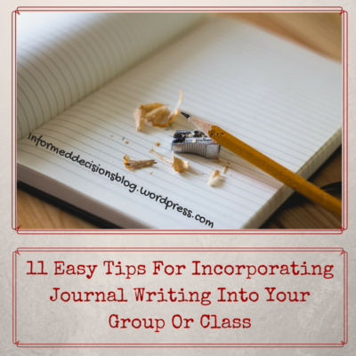 11 Easy Tips For Incorporating Journal Writing Into Your Class Or Group