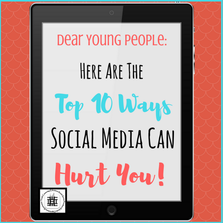 Dear Young People: Here Are The Top 10 Ways Social Media Can HurtYou