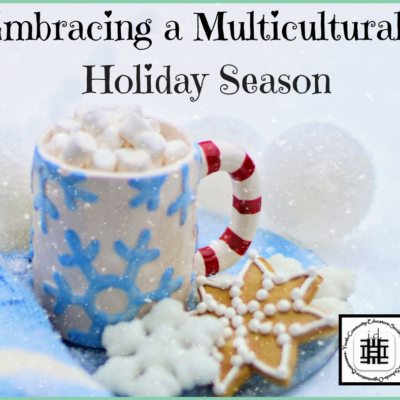 Embracing A Multicultural Holiday Season In The Classroom