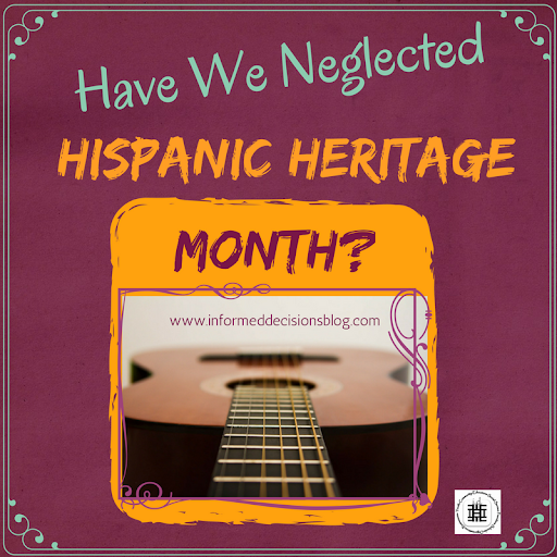 Have we neglected Hispanic Heritage Month
