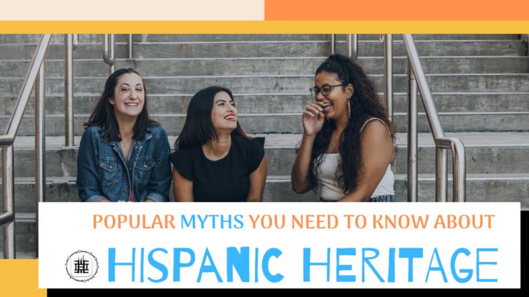 Hispanic Heritage Myths
