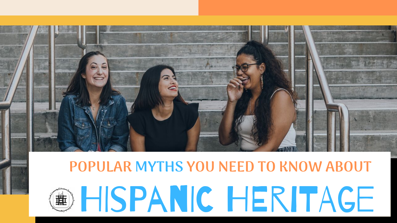 Hispanic Heritage Myths