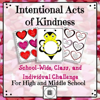 Intentional Acts of Kindness: School-wide, class, and Individual Challenge