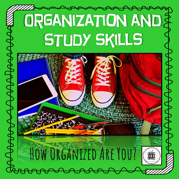 Organization and Study Skills: How Organized Are You?